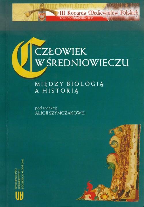 Człowiek w średniowieczu Między biologią a historią