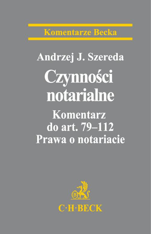 Czynności notarialne Komentarz do art. 79-112 Prawa o notariacie