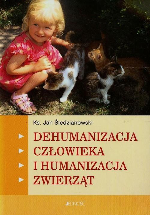 Dehumanizacja człowieka i humanizacja zwierząt