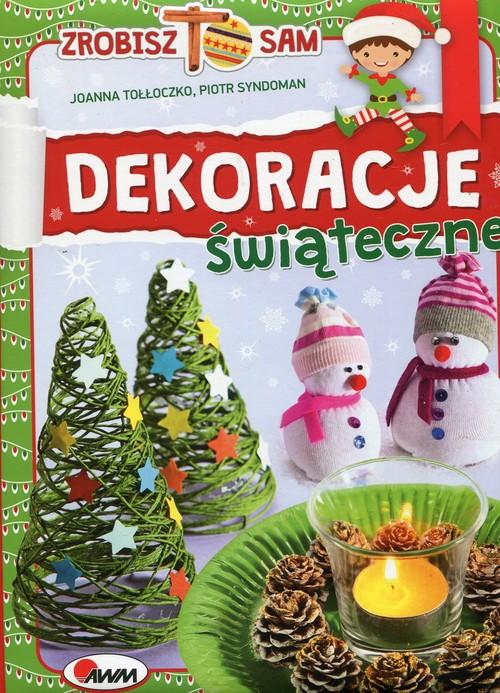 Dekoracje świąteczne Zrobisz to sam