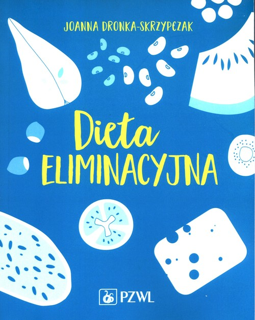 Dieta eliminacyjna - Dronka-Skrzypczak Joanna