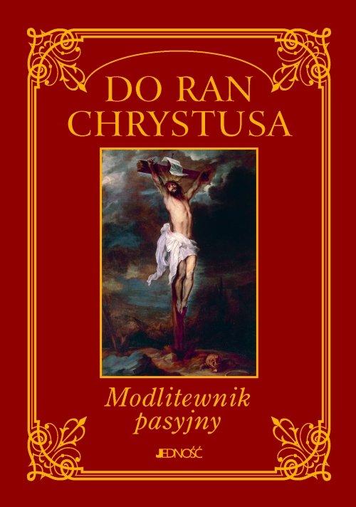 Do ran Chrystusa Modlitewnik pasyjny