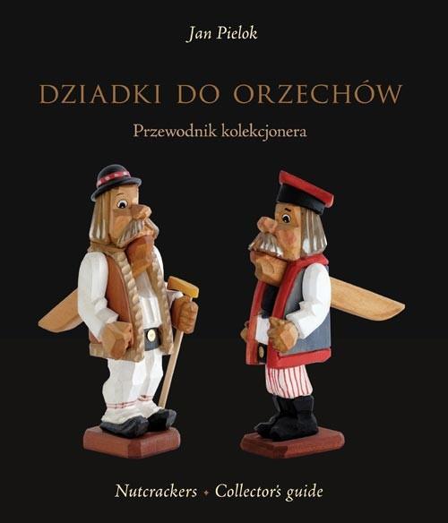 Dziadki do orzechów Przewodnik kolekcjonera