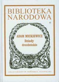 Dziady drezdeńskie - Mickiewicz Adam