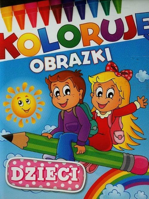 Dzieci Koloruję obrazki