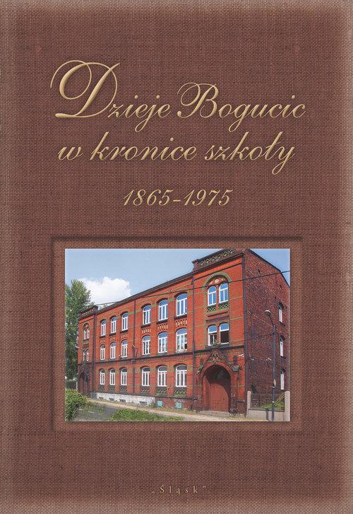 Dzieje Bogucic w kronice szkoły 1865-1975