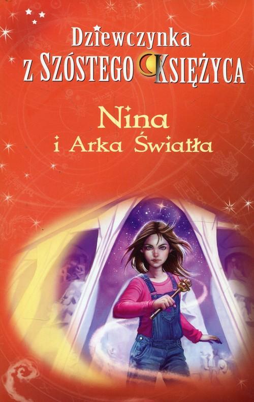 Dziewczynka z Szóstego Księżyca Tom 7 Nina i Arka Światła