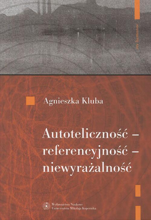 EBOOK Autoteliczność - referencyjność - niewyrażalność. O nowoczesnej poezji polskiej (1918-1939)