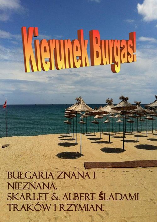 EBOOK Bułgaria znana i nieznana. Kierunek Burgas