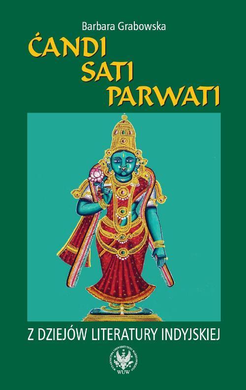 EBOOK Ćandi, Sati, Parwati. Z dziejów literatury indyjskiej