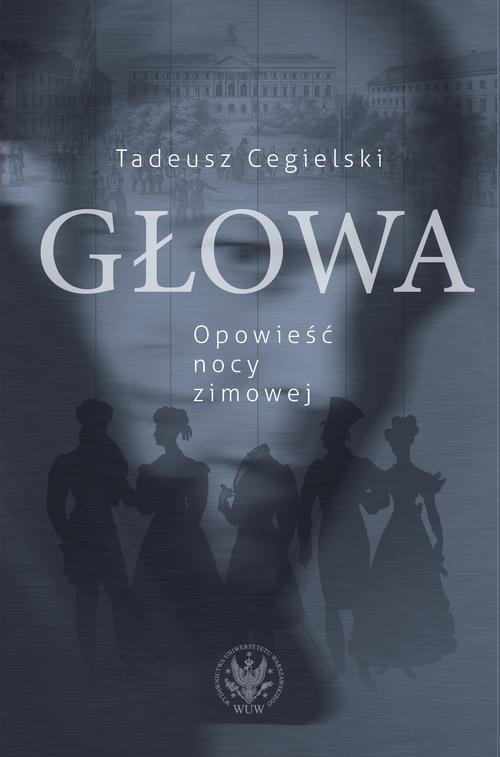 EBOOK Głowa. Opowieść nocy zimowej - Tadeusz Cegielski