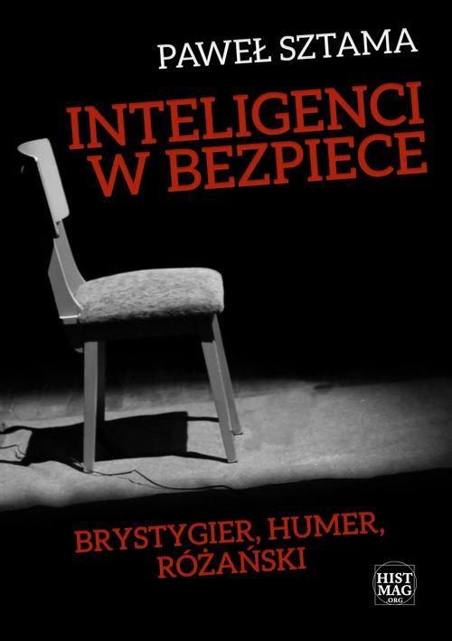 EBOOK Inteligenci w bezpiece: Brystygier, Humer, Różański
