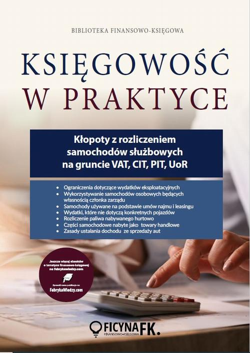 EBOOK Kłopoty z rozliczeniem samochodów służbowych na gruncie VAT , CIT , PIT , UoR