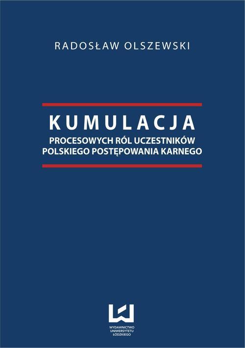 EBOOK Kumulacja procesowych ról uczestników polskiego postępowania karnego