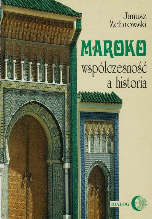 EBOOK Maroko współczesność a historia