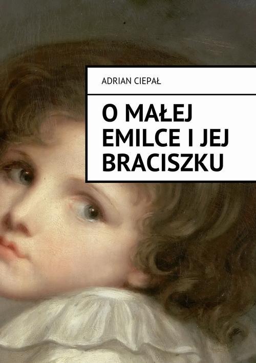 EBOOK O Małej Emilce i jej braciszku
