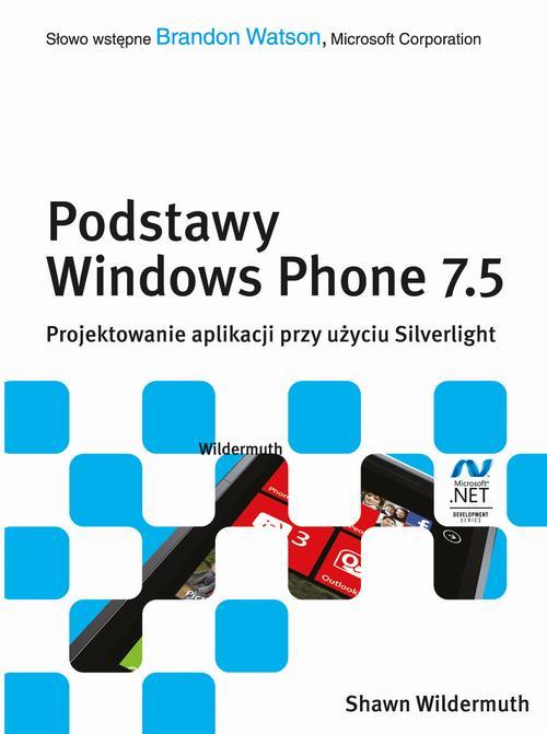 EBOOK Podstawy Windows Phone 7.5. Projektowanie aplikacji przy użyciu Silverlight