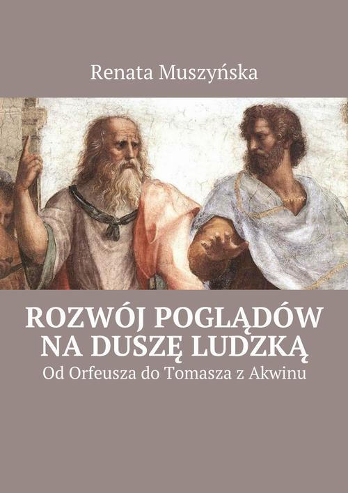 EBOOK Rozwój poglądów na duszę ludzką - Renata Muszyńska