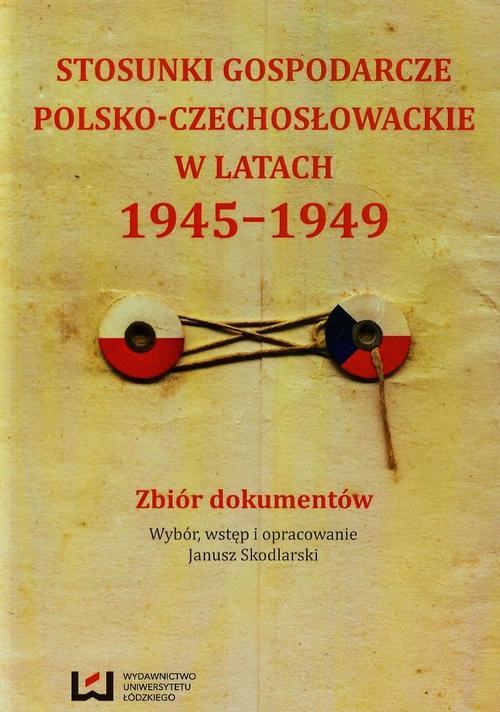 EBOOK Stosunki gospodarcze polsko-czechosłowackie w latach 1945-1949