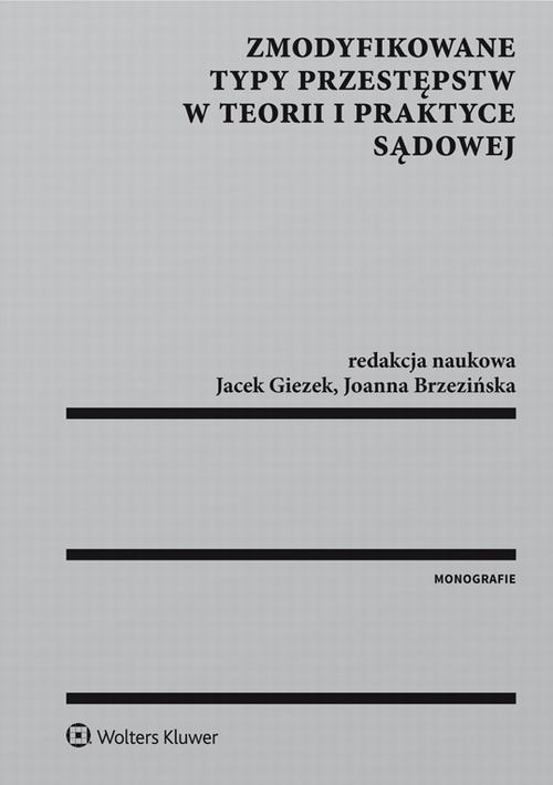 EBOOK Zmodyfikowane typy przestępstw w teorii i praktyce sądowej