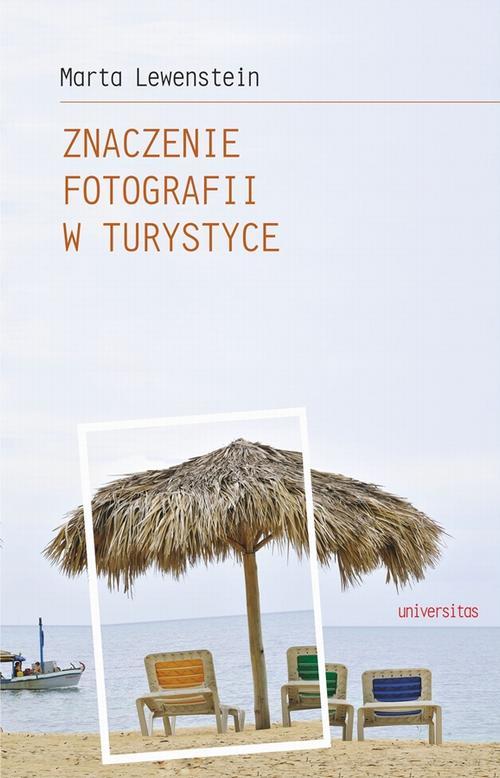EBOOK Znaczenie fotografii w turystyce - Marta Lewenstein
