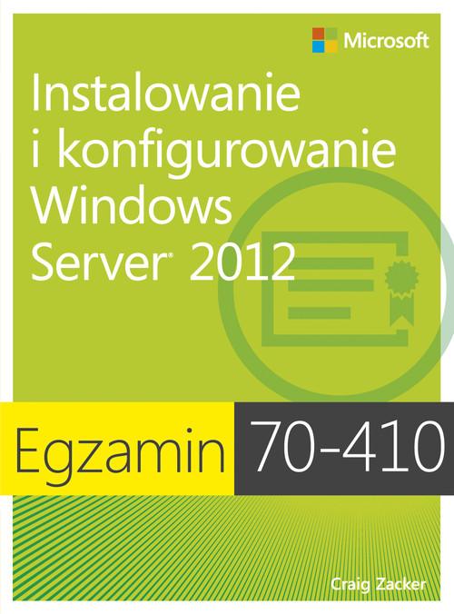 Egzamin 70-410 Instalowanie i konfigurowanie Windows Server 2012