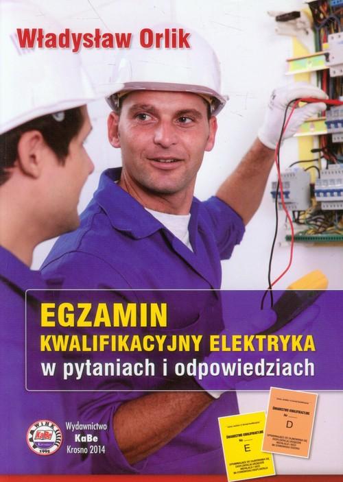 Egzamin kwalifikacyjny elektryka w pytaniach i odpowiedziach
