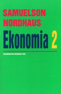 Ekonomia t.2 - Samuelson Paul A., Nordhaus William D.
