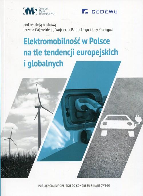 Elektromobilność w Polsce na tle tendencji europejskich i globalnych -
