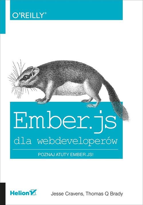 Ember.js dla webdeveloperów - Cravens Jesse, Brady Thomas Q.