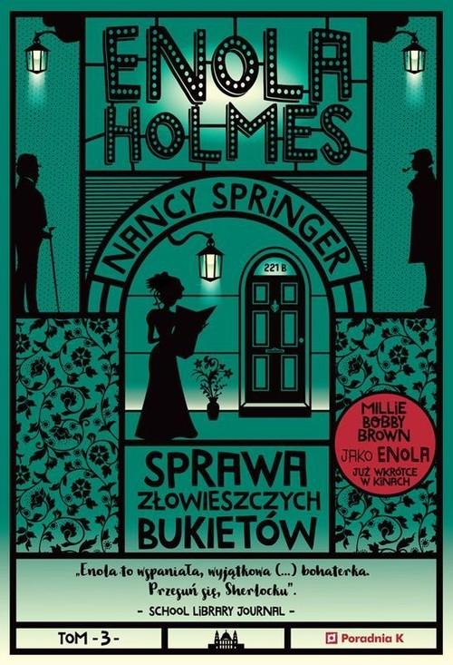 Enola Holmes Tom 3 Sprawa złowieszczych bukietów - Springer Nancy
