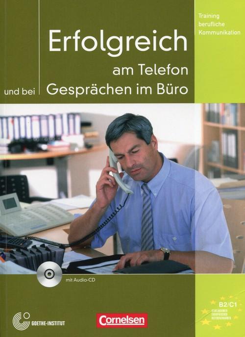 Erfolgreich am Telefon und bei Gesprachen im Buro + CD