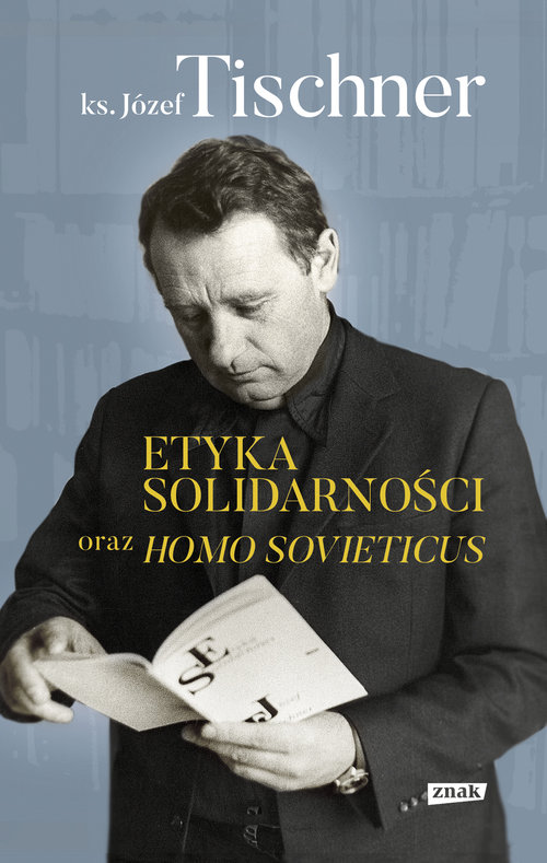 Etyka solidarności oraz Homo sovieticus