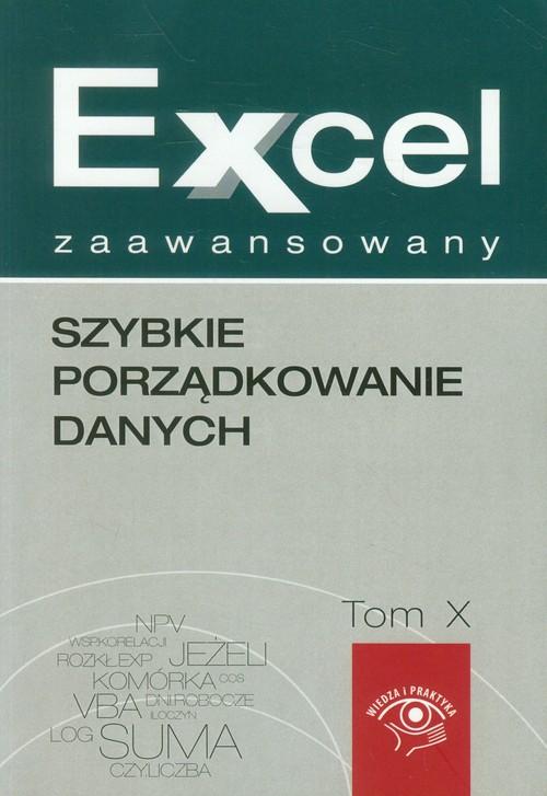 Excel zaawansowany tom 10 Szybkie porządkowanie danych