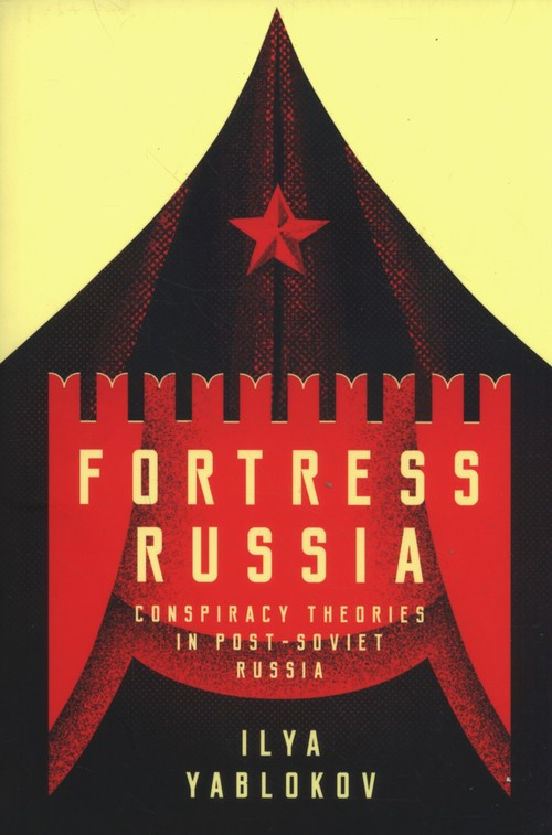 Fortress Russia: Conspiracy Theories in the Po
