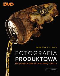 Fotografia produktowa Od przedmiotu do martwej natury + DVD