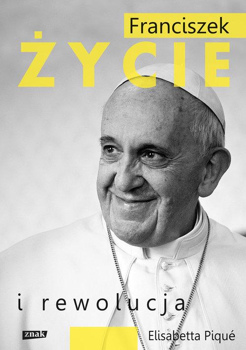 Franciszek Życie i rewolucja