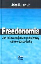 FREEDONOMIA JAK INTERWENCJONIZM PAŃSTWOWY RUJNUJE GOSPODARKĘ TW