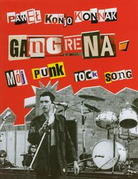 Gangrena Mój punk rock song / Nikt nie odda się za zupę