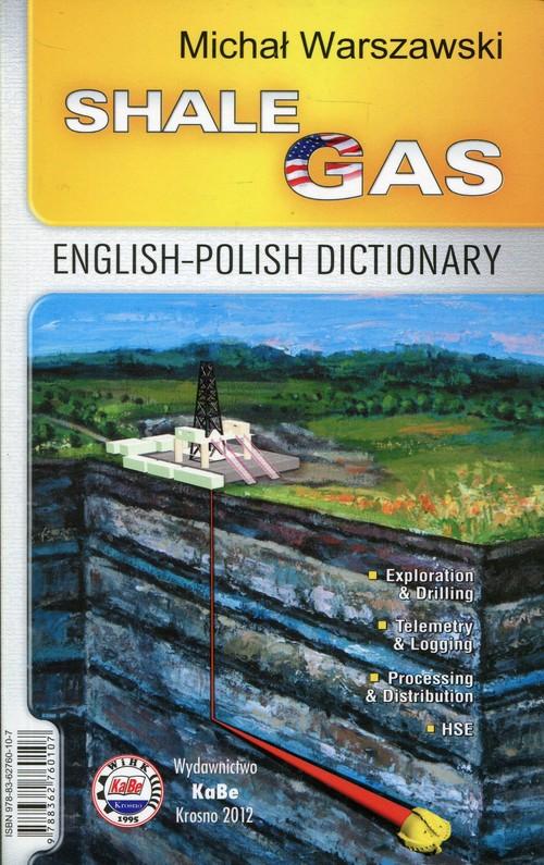 Gaz łupkowy Słownik polsko- angielski angielsko-polski