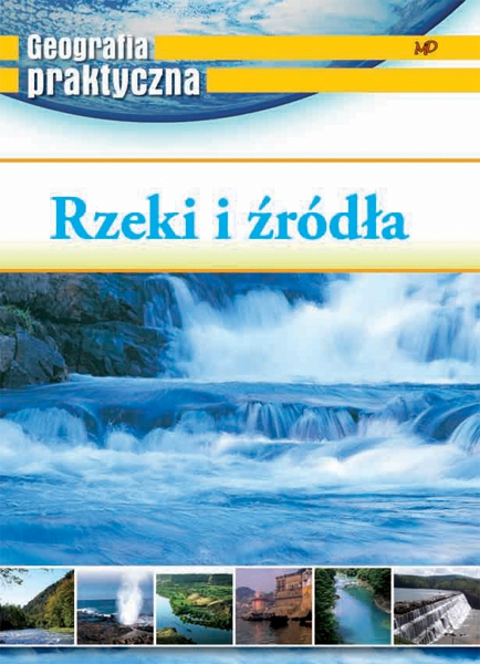 Geografia praktyczna. Rzeki i źródła