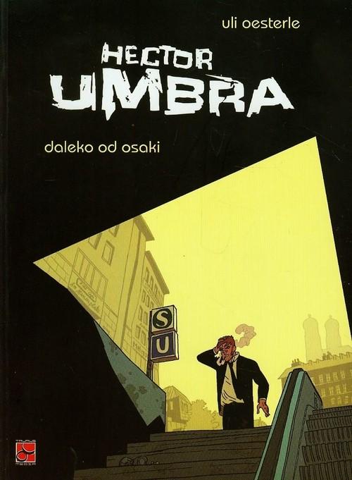 Hector Umbra daleko od Osaki