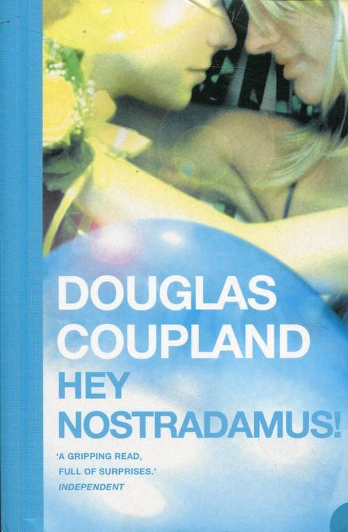 Hey Nostradamus!