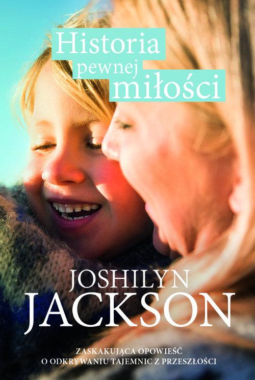 Historia pewnej miłości - Joshilyn Jackson