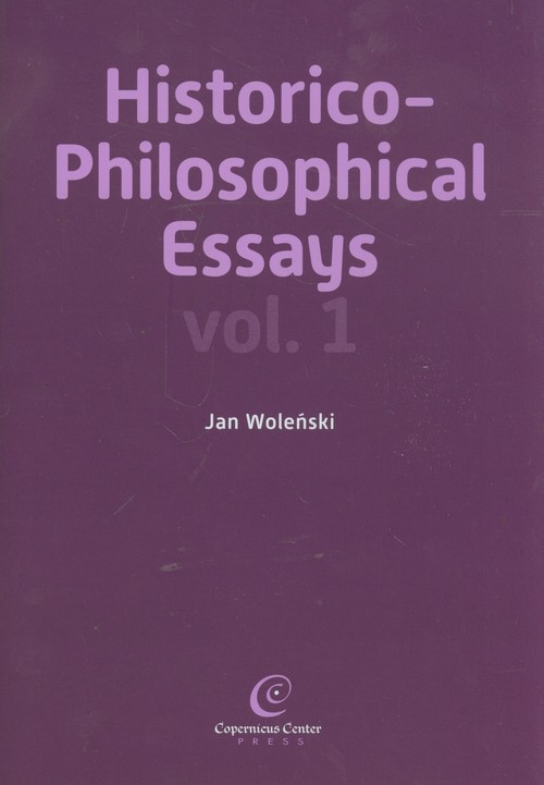 Historico Philosophical Essays vol 1