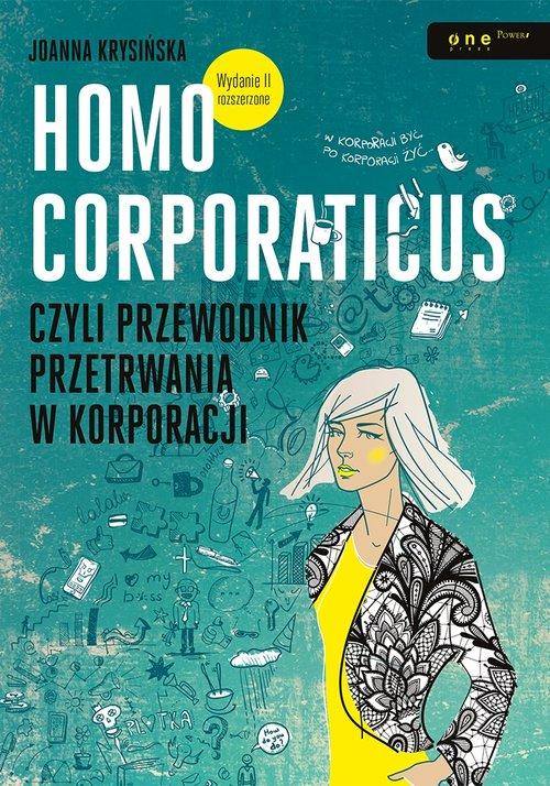 Homo corporaticus czyli przewodnik przetrwania w korporacji