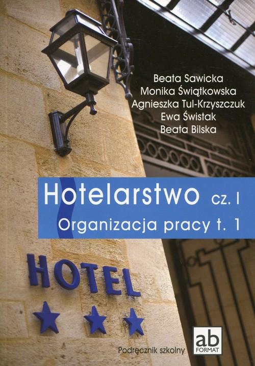 Branża turystyka i hotelarstwo. Hotelarstwo. Organizacja pracy. Podręcznik. Nauczanie zawodowe. Część 1 - szkoła ponadgimnazjalna