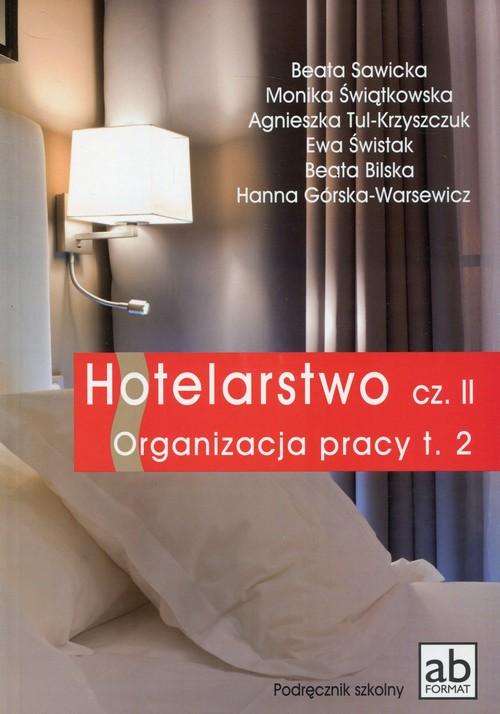 Branża turystyka i hotelarstwo. Hotelarstwo. Organizacja pracy. Podręcznik. Nauczanie zawodowe. Część 2 - szkoła ponadgimnazjalna
