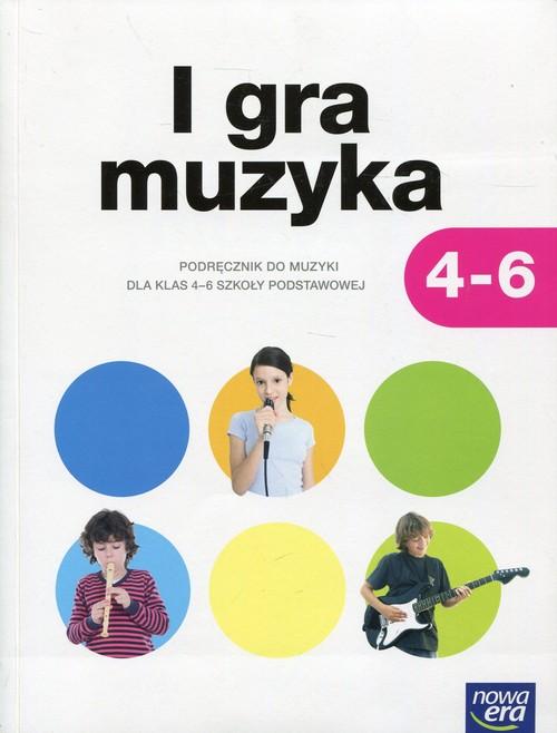 Muzyka. I gra muzyka. Klasa 4-6. Podręcznik - szkoła podstawowa