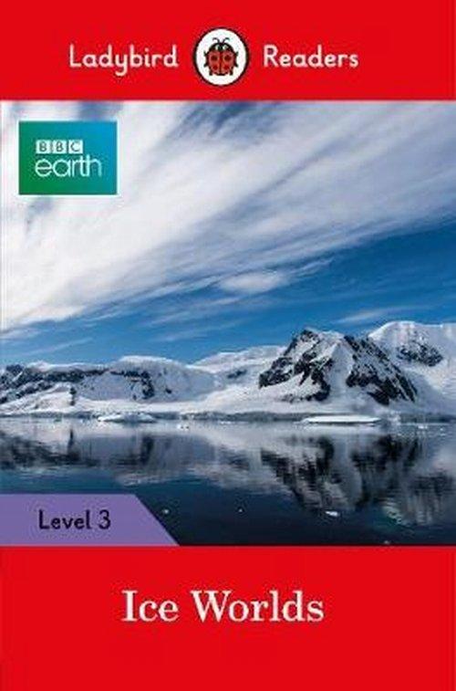 Ice Worlds Ladybird Readers Level 3